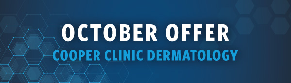 October Offer from Cooper Clinic Dermatology