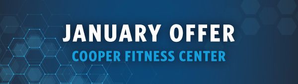 January Offer from Cooper Fitness Center