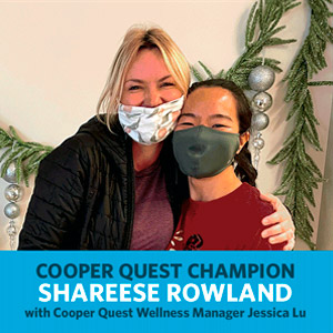 Shareese Rowland, Cooper Quest Champion, with Cooper Quest Wellness Manager Jessica Lu