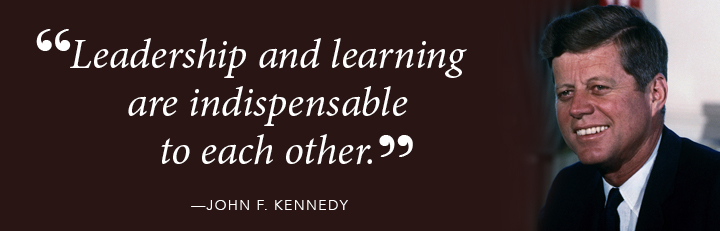 Leadership and learning are indispensable to each other - John F. Kennedy